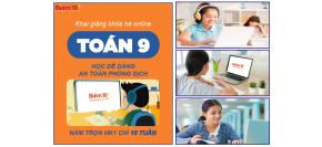 Khai giảng khoá hè Toán lớp 9 - Học trực tuyến/online
