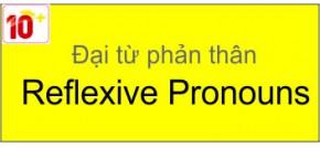 ĐẠI TỪ PHẢN THÂN - Reflexive Prounous