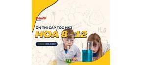 Ôn thi cấp tốc HK2 môn Hóa lớp 8-12