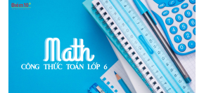 Tổng hợp kiến thức, công thức Toán lớp 6 Học kì 1 đầy đủ, chi tiết phần 1