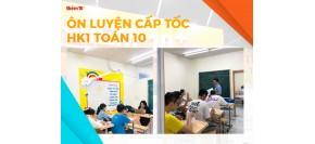 Lớp Luyện Thi Học Kỳ 1 Cấp Tốc Môn Toán Lớp 10